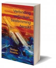 Monique Hendriks - Verbinding verbroken, bestemming bereikt